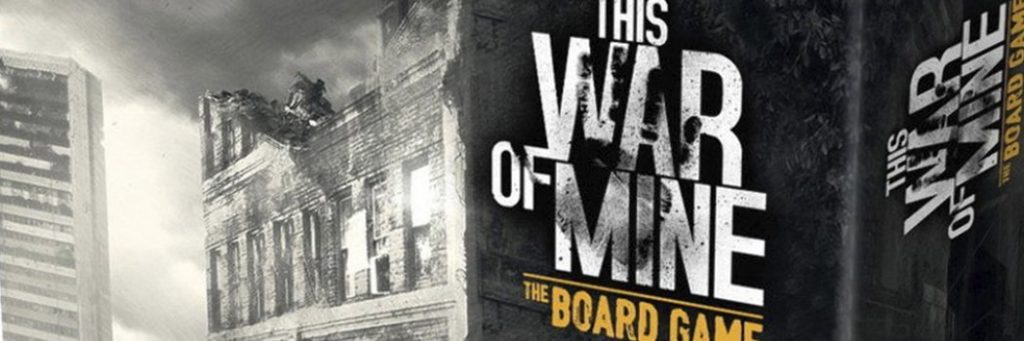 Best Board Games of 2017 - This War Of Mine
