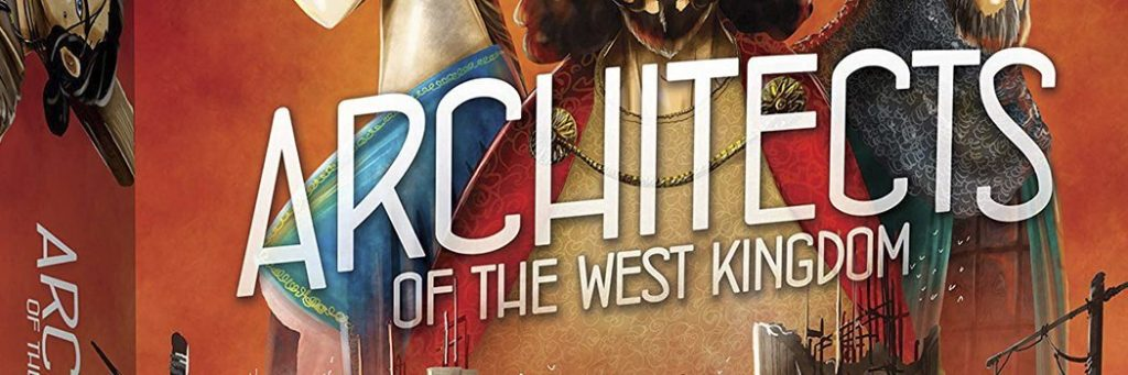Best Board Games of 2018 - Architects Of The West Kingdom