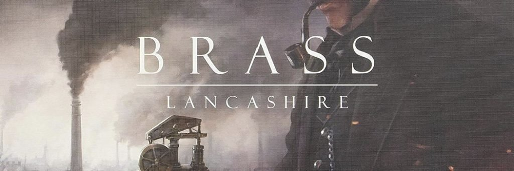 Best Board Games of 2018 - Brass Lancashire