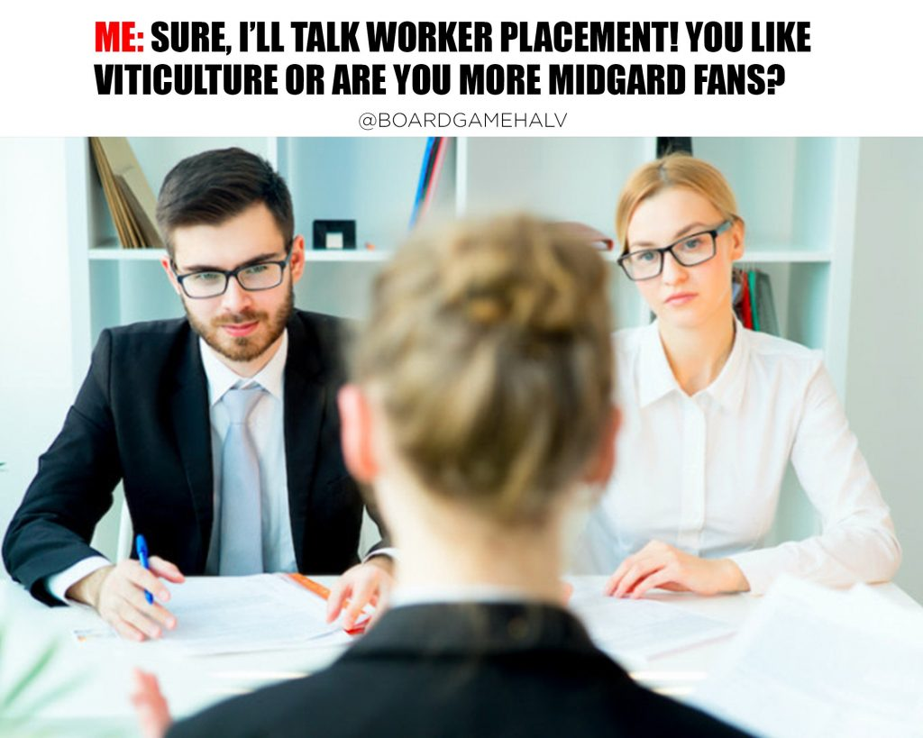 Board Game Memes - Worker Placement Interview
